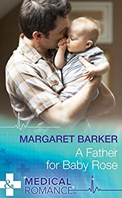 A Father for Baby Rose (Mills & Boon Medical)