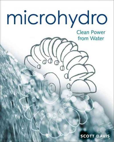 Microhydro: Clean Power from Water Microhydro