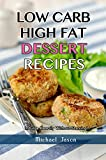 Low-Carb, High-Fat Dessert Recipes: Indulge Heartily Without Starving!