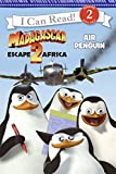img - for Madagascar: Escape 2 Africa: Air Penguin (I Can Read - Level 2 (Quality)) book / textbook / text book