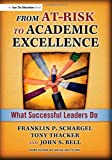img - for From At-Risk to Academic Excellence: Instructional Leaders Speak Out book / textbook / text book