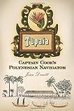 Tupaia: Captain Cook's Polynesian Navigator (0313387486) by Joan Druett