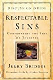 img - for Respectable Sins Discussion Guide: Confronting the Sins We Tolerate book / textbook / text book