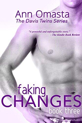 Faking Changes ~ The Davis Twins Series ~ Book 3, by Ann Omasta