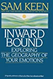 Inward Bound: Exploring the Geography of Your Emotions (0553353888) by Sam Keen