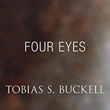 Four Eyes (       UNABRIDGED) by Tobias Buckell Narrated by Prentice Onayemi