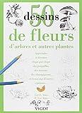 50 Dessins de fleurs, d'arbres et autres plantes