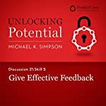 Discussion 21: Skill 5 - Give Effective Feedback | Michael K. Simpson, FranklinCovey