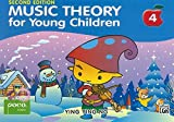 Music Theory for Young Children 4: A Path to Grade 4