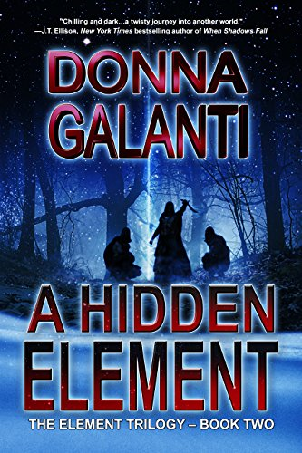 Brand new release! Evil lurks within… Donna Galanti's chilling A Hidden Element (The Element Trilogy Book 2)