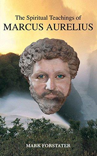 Mark Forstater - The Spiritual Teachings of Marcus Aurelius