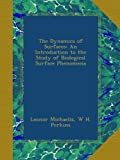img - for The Dynamics of Surfaces: An Introduction to the Study of Biological Surface Phenomena book / textbook / text book