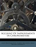 img - for Account Of Improvements In Chronometers book / textbook / text book