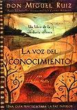 La voz del conocimiento: Una guia practica para la paz interior (Spanish Edition) (1878424556) by Don Miguel Ruiz