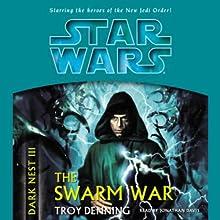 Star Wars: Dark Nest, Volume 3: The Swarm War Audiobook by Troy Denning Narrated by Jonathan Davis
