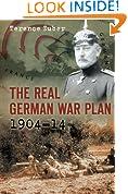 The Real German War Plan, 1904-14