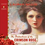 The Seduction of the Crimson Rose (       UNABRIDGED) by Lauren Willig Narrated by Kate Reading
