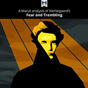 A Macat Analysis of Søren Kierkegaard's Fear and Trembling Audiobook