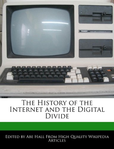 The History of the Internet and the Digital Divide