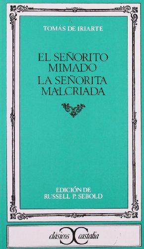 El Senorito Mimado/La Senorita Malcriada (Spanish Edition)
