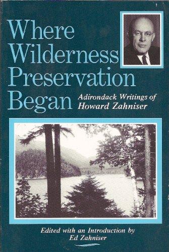 Where Wilderness Preservation Began: Adirondack Writings...