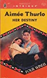 Her Destiny (Four Winds) (Harlequin Intrigue #427) (0373224273) by Aimee Thurlo