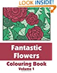 Fantastic Flowers Colouring Book (Vol...