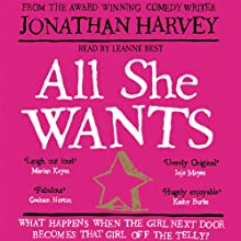 All She Wants (       UNABRIDGED) by Jonathan Harvey Narrated by Leanne Best