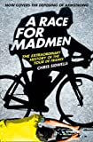 Chris Sidwells A Race for Madmen