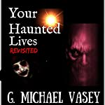 Your Haunted Lives: Revisited | G. Michael Vasey,Andy Hopkins