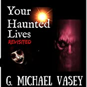 Your Haunted Lives: Revisited | G. Michael Vasey, Andy Hopkins