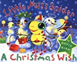 Little Miss Spider: A Christmas Wish (0439314631) by Kirk, David