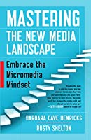 Mastering the New Media Landscape: Embrace the Micromedia Mindset Front Cover