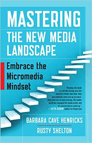 Mastering the New Media Landscape: Embrace the Micromedia Mindset