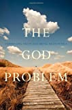 The God Problem: Expressing Faith and Being Reasonable (0520274288) by Wuthnow, Robert