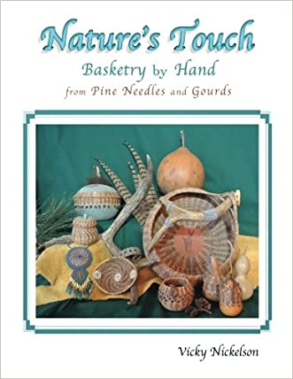 Nature's Touch: Basketry by Hand from Pine Needles and Gourds