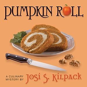 Pumpkin Roll: A Culinary Mystery, Book 6 | [Josi S. Kilpack]