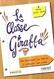 img - for La classe giraffa. Dove l'insegnamento   un piacere e l'imparare una gioia book / textbook / text book