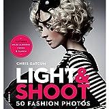 Light & Shoot - 50 Fashion Photos (Paperback)