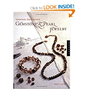 Making Designer Gemstone and Pearl Jewelry Tammy Powley