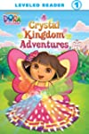 Crystal Kingdom Adventures (Dora the...