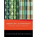 American Government: Power and Purpose (Core Eleventh Edition (without policy chapters))by Theodore J. Lowi...