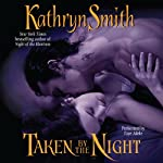 Taken by the Night: Brotherhood of Blood, Book 3 (       UNABRIDGED) by Kathryn Smith Narrated by Faye Adele