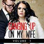 Ganging up on My Wife, Book 1   Hannah Wilde