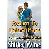 Return To Totara Park ~ Shirley Wine