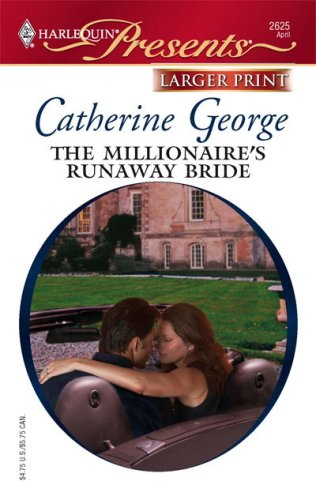 The Millionaire's Runaway Bride (Harlequin Large Print Presents), Catherine George