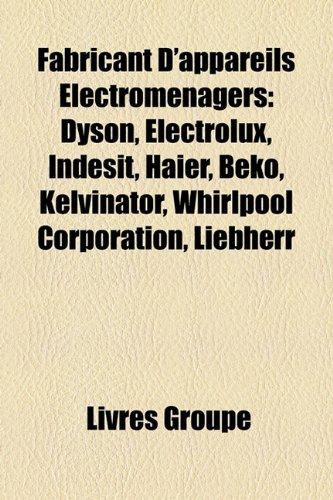 fabricant-dappareils-lectromnagers-dyson-electrolux-indesit-haier-beko-kelvinator-whirlpool-corporat