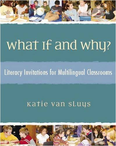 What If and Why?: Literacy Invitations for Multilingual...