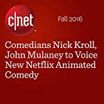 Comedians Nick Kroll, John Mulaney to Voice New Netflix Animated Comedy | Ashlee Clark Thompson