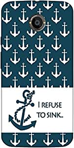 Snoogg I Refuse To Sink Case Cover For Moto X 2Nd Generation